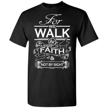 Walk by Faith T-Shirt Unisex Men's and Youth Sizes