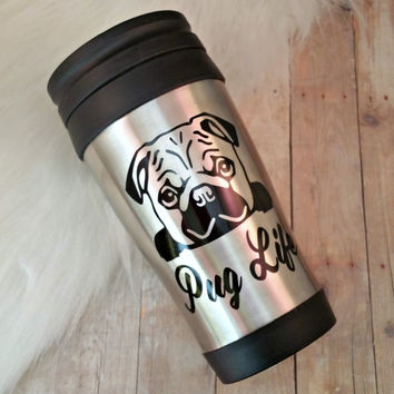 Pug Life // Travel Mug // Gift For Dog Lovers // Coffee // Funny Mug // Pugs // Gift For Him // Gift For Her // Pug Mug // Dog Mug // Breed