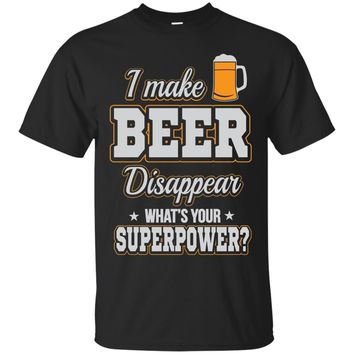 Funny DrInking I Make Beer Disappear T-Shirt