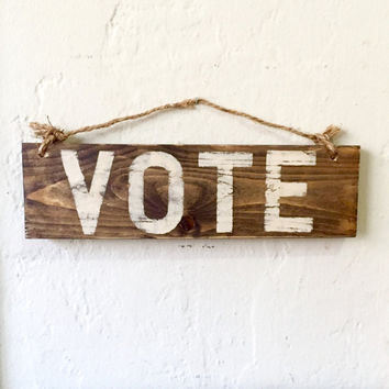 Vote Sign / Vintage Style Sign / Election Sign / Political Art / Wood Sign
