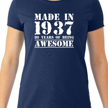 Made in 1937 80 Years of Being Awesome Women's Tee