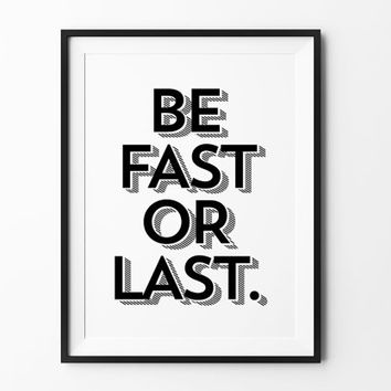Fast or Last poster, inspirational, life motto, wall decor, mottos, 3d poster, home decor, print art, gift idea, typography, motivational