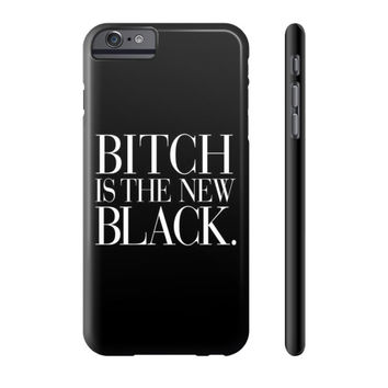 Bitch is the New Black Typography Phone Case