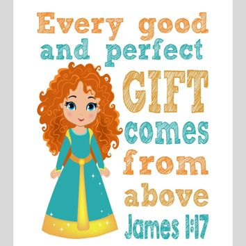 Merida Christian Princess Nursery Decor Wall Art Print - Every Good and Perfect Gift Comes From Above - James 1:17 Bible Verse - Multiple Sizes