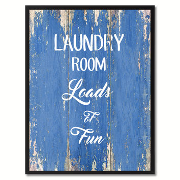 Laundry Room Loads of fun Funny Quote Saying Gift Ideas Home Décor Wall Art