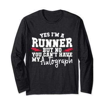No You Can't Have My Autograph Running Long Sleeve T-Shirt