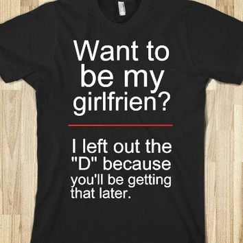 Want to be my girlfriend?