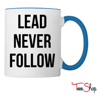 lead never follow Coffee & Tea Mug