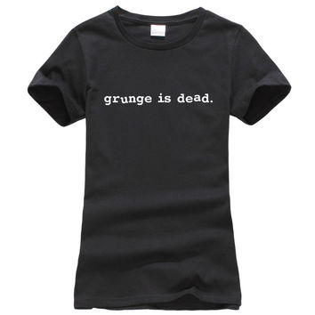 grunge is dead Women 2017 summer style T-shirt drake fashion brand harajuku tee shirt femme funny hip hop hipster punk slim Tops