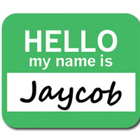 Jaycob Hello My Name Is Mouse Pad