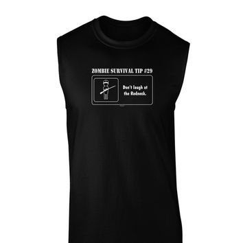 Zombie Survival Tip # 29 - Redneck Dark Muscle Shirt