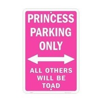 Princess Parking Only Parking Sign