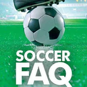 Soccer FAQ: All That's Left to Know About the Clubs, the Players, and the Rivalries: Soccer Faq: All That's Left to Know About the Clubs, the Players, and the Rivalries