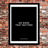 """Do Work that Matters"" poster"