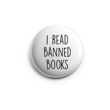 I Read Banned Books  - Pinback Button, Magnet, or Flair, Gifts for Writers, censorship buttons, pins, library buttons, librarian buttons