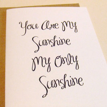 You Are My Sunshine My Only Sunshine Quote Note Card by prettypetalspaper