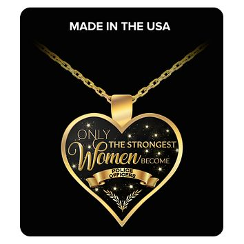 Police Officer Necklace Women Police Officer Jewelry Gifts - Only the Strongest Women Become Police Officers Gold Plated Pendant Charm Necklace