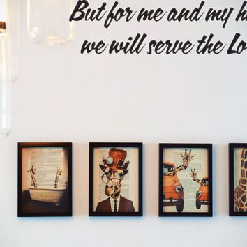 But for me and my house we will serve the Lord. Style 12 Vinyl Decal Sticker Removable
