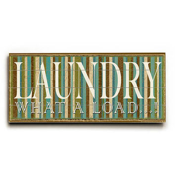Laundry What A Load by Artist Marilu Windvand Wood Sign
