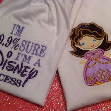 SALE  99.9 percent sure I'm a princess shirt and Sofia the first inspired appliqué shirt perfect gift