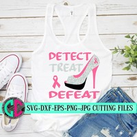 Detect Treat and Defeat svg,Breast Cancer svg,Cancer Survivor svg,relay for life svg,Breast Cancer,silhouette,tshirt,cameo,svg for cricut