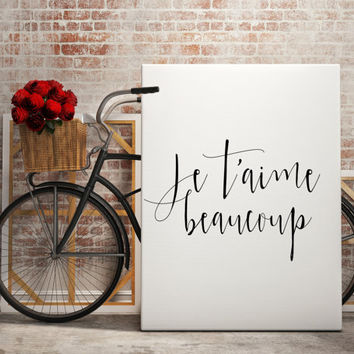 "French quote ""Je t'aime beaucoup"" Inspirational quote Motivational print Typography quote French art Love quote Gift idea Romance poster"