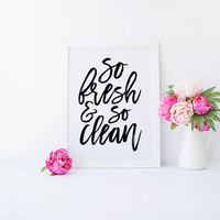 So Fresh and So Clean Print, Bathroom Art, Bathroom Print, So Fresh, So Clean, Laundry Art, Laundry Decor, Bathroom Wall Art, Printable