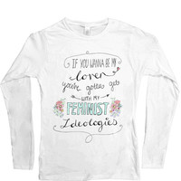 If You Wanna Be My Lover, You Gotta Get With My Feminist Ideologies -- Women's Long-Sleeve