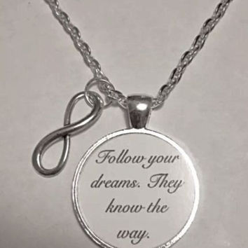 Inspirational Motivational Follow Your Dreams Quote Infinity Necklace