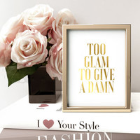 Fashion quotes, Fashion Print,Typography Poster, Fahion Wall Art, Too Glam To Give A Damn,Typography Print, Chic, Glamour, Fashion Quotes