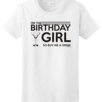 I'm The Birthday Girl So Buy Me A Drink - Wine - Women's Tee