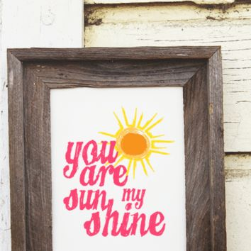 You Are My Sunshine Quote Print