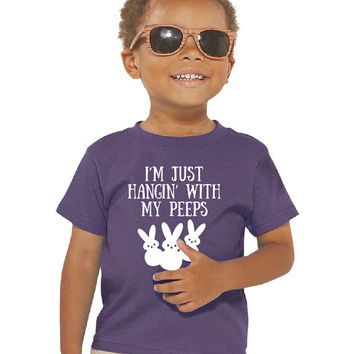 I'm Just Hanging With My Peeps Toddler Shirt