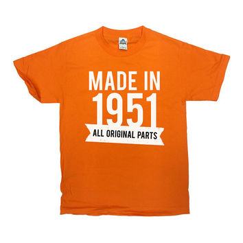 Made in 1951 All Original Parts 65th Birthday Gift 65th Birthday Shirt Birthday Gift Ideas 65 Years Old Custom T Shirt Mens Ladies Tee-SA290