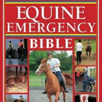 The Complete Equine Emergency Bible by Karen Coumbe, MRCVS, & Karen Bush