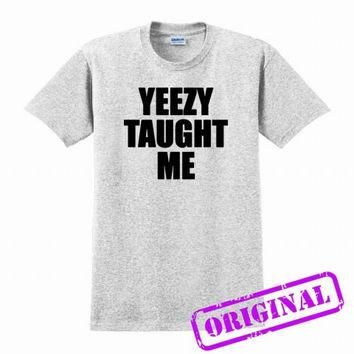 Yeezy Taught Me for shirt ash grey, tshirt ash grey unisex adult