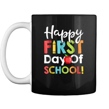 Happy First Day of School  Teachers Students Parents Mug