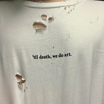 """Til Death We Do Art"" Tee"
