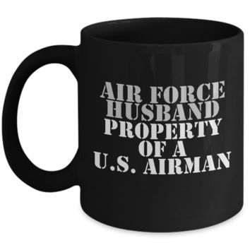Military - Air Force Husband - Property of a U.S. Airman - Mug