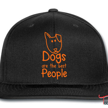 DOGS are the BEST people Snapback
