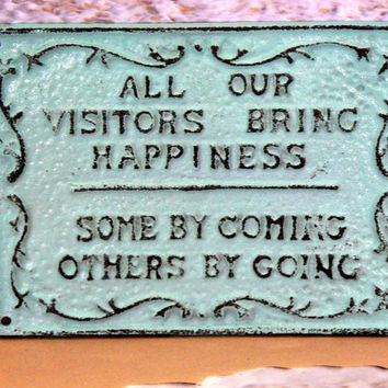 All Our Visitors Bring Happiness Some by Coming Others by Going Cast Iron Painted Light Beach Blue Distressed Wall Decor Sign, Shabby Chic