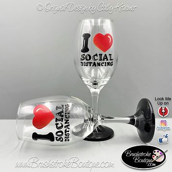 Hand Painted Wine Glass - LOVE Social Distancing - Original Designs by Cathy Kraemer