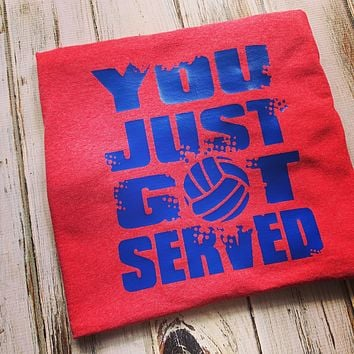 You Just Got Served Volleyball shirt Front and Back Shirt