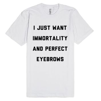 Immortality and Perfect Eyebrows