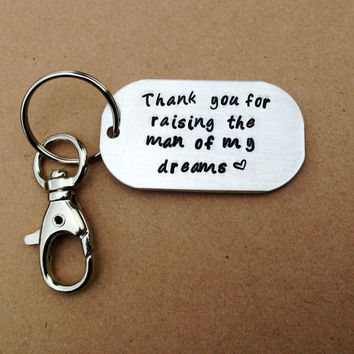 Thank you for raising the man of my dreams - Keychain with Swivel clip keyring - Wedding, Mother's Day, Mother In Law