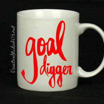 GOAL DIGGER - coffee mug - cute coffee cups - unique coffee mug - personalized coffee mug - girly coffee cup
