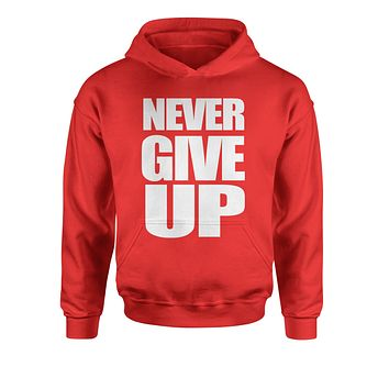 Never Give Up  Youth-Sized Hoodie