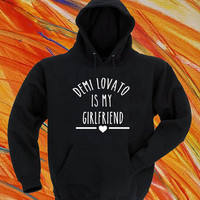 Demi Lovato Is My Girlfriend black hoodie for men and women