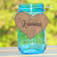 Reserved Heart - Rustic Wooden Wedding Decoration Heart - Chair or Mason Jar Decor