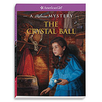American Girl® Dolls: The Crystal Ball: A Rebecca Mystery